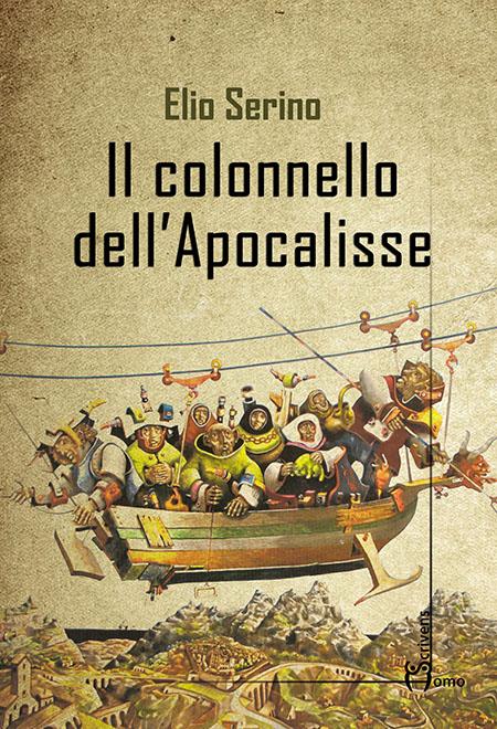 'Il colonnello dell'Apocalisse' di Elio Serino