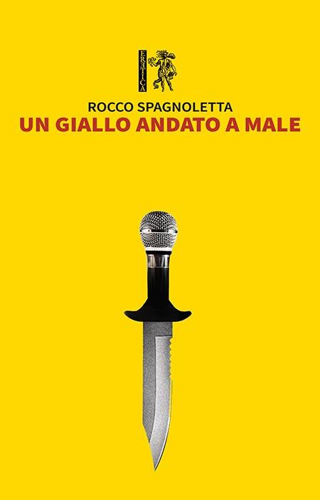 'Un giallo andato a male' di Rocco Spagnoletta