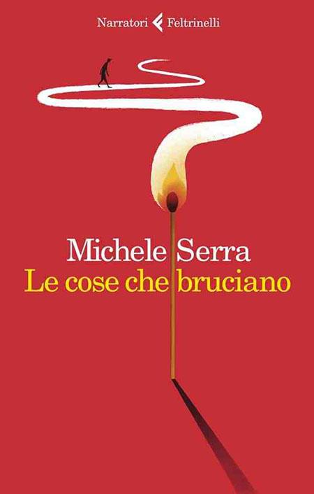 'Le cose che bruciano', di Michele Serra