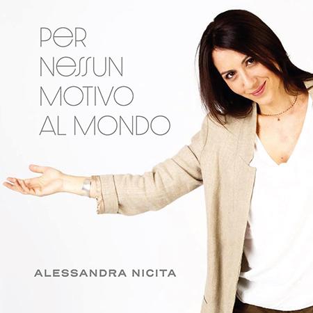 Alessandra Nicita - 'Per nessun motivo al mondo'