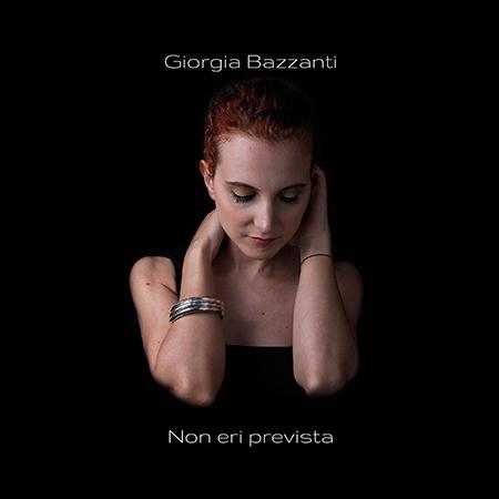 Giorgia Bazzanti - 'Non eri prevista'
