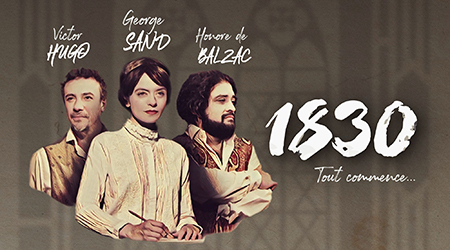 '1830 Sand, Hugo, Balzac, tout commence'