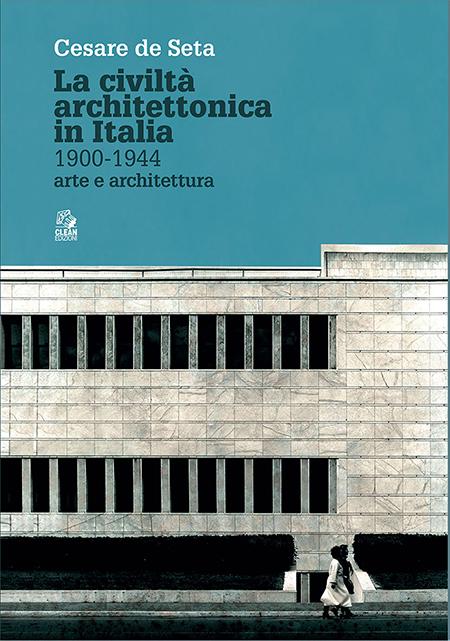 'La civiltà architettonica in Italia 1900 - 1944 - arte e architettura'