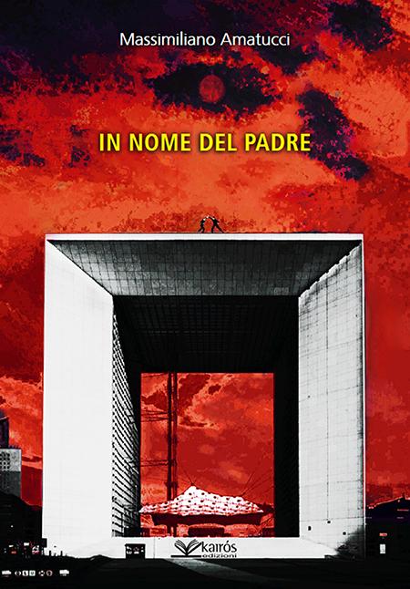 'In nome del padre' di Massimiliano Amatucci