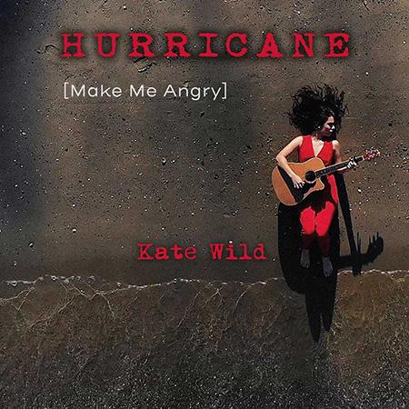 Kate Wild - 'Hurricane (Make me angry)'