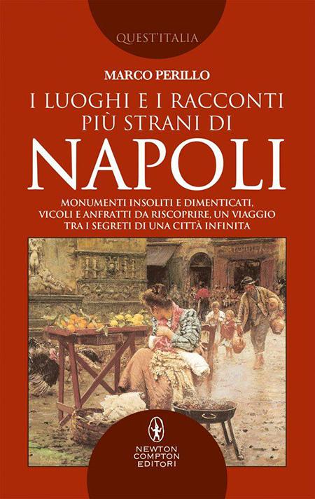 'I luoghi e i racconti più strani di Napoli'
