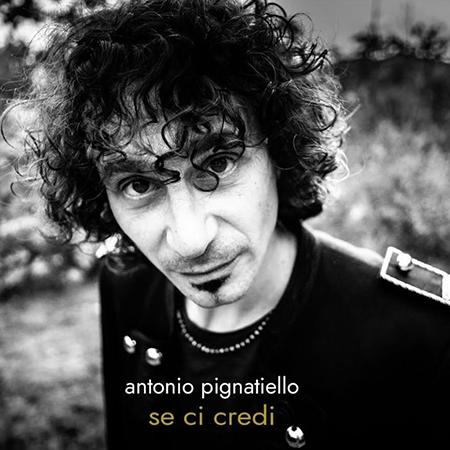 Antonio Pignatiello - 'Se ci credi'