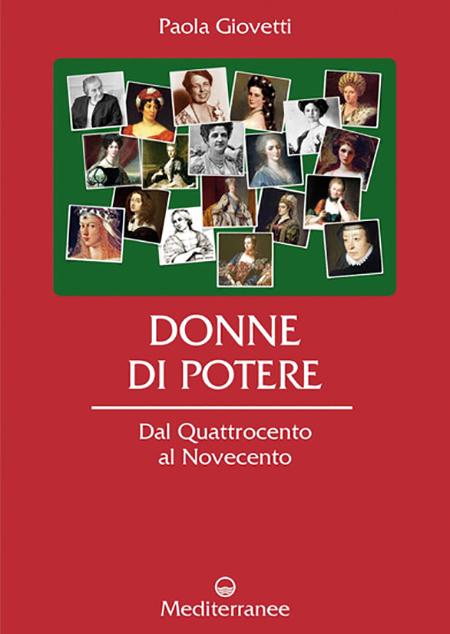'Donne di potere - Dal Quattrocento al Novecento'