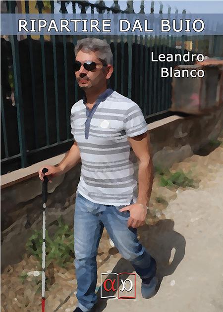 'Ripartire dal buio' di Leandro Blanco