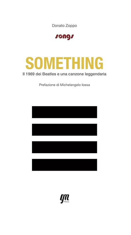 'Something. Il 1969 dei Beatles e una canzone leggendaria' di Donato Zoppo