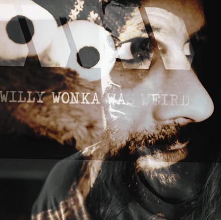 Willy Wonka Was Weird