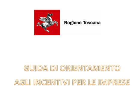 Regione Toscana 'Guida di orientamento agli incentivi per le imprese e liberi professionisti'