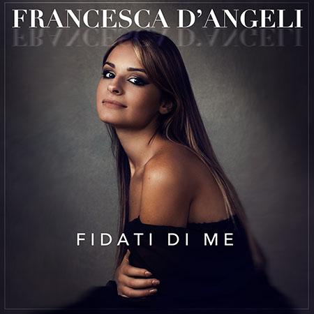 'Fidati di me' - Francesca D'Angeli