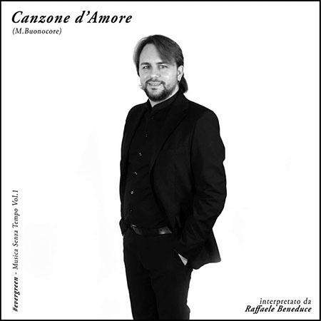 'Canzone d'amore' è ultimo singolo di Raffaele Beneduce