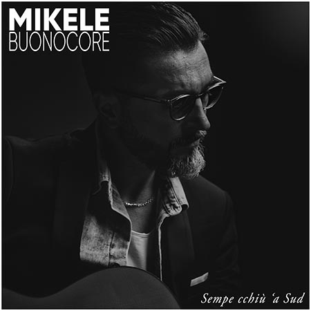'Sempe cchiù 'a Sud', EP di Mikele Buonocore