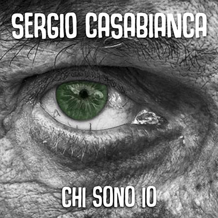'Chi sono io', nuovo singolo di Sergio Casabianca