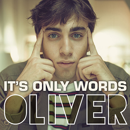 'It's only words', nuovo singolo di Oliver
