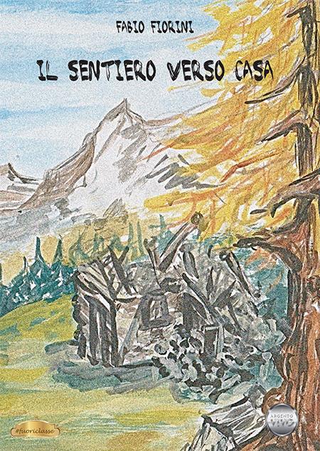 'Il sentiero verso casa', di Fabio Fiorini