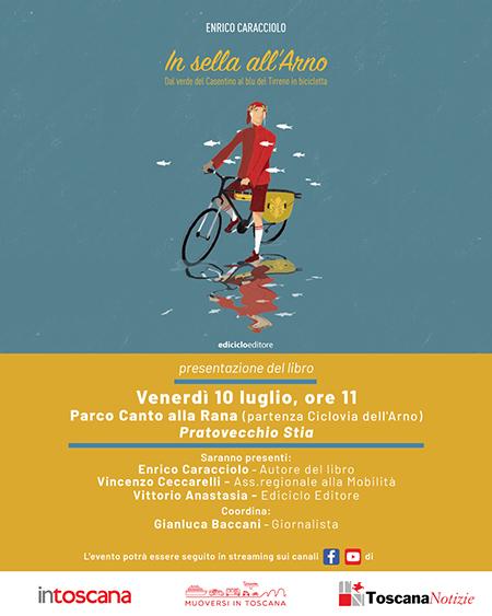 'In sella all'Arno. Dal verde del Casentino al blu del Tirreno in bicicletta'