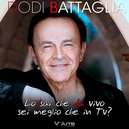 'Lo sai che da vivo sei meglio che in TV?' di Dodi Battaglia