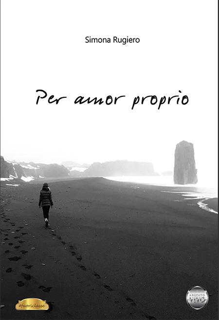 'Per amor proprio', di Simona Rugiero