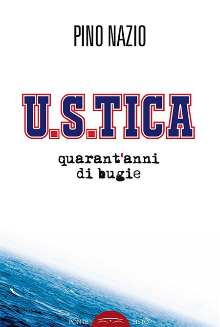 'U.S.tica - quarant'anni di bugie', di Pino Nazio