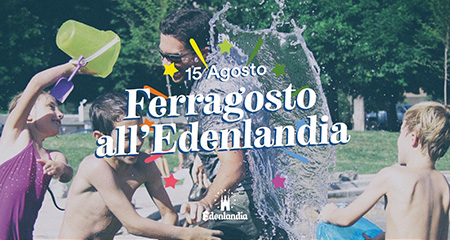 Ferragosto all'Edenladia