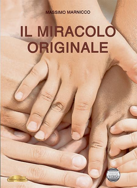 'Il miracolo originale' di Massimo Marnicco