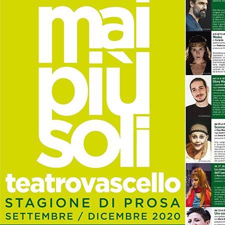 Teatro Vascello: stagione settembre - dicembre 2020 'Mai più soli'