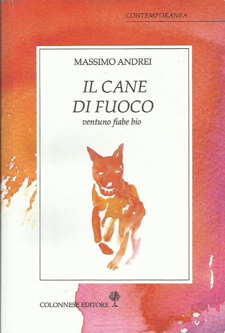 'Il cane di fuoco' di Massimo Andrei