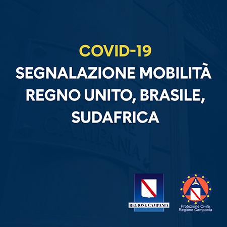 Covid-19 Campania: segnalazione mobilità Regno Unito, Brasile, Sudafrica
