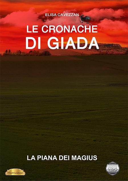'Le Cronache di Giada - La Piana dei Magius' di Elisa Cavezzan