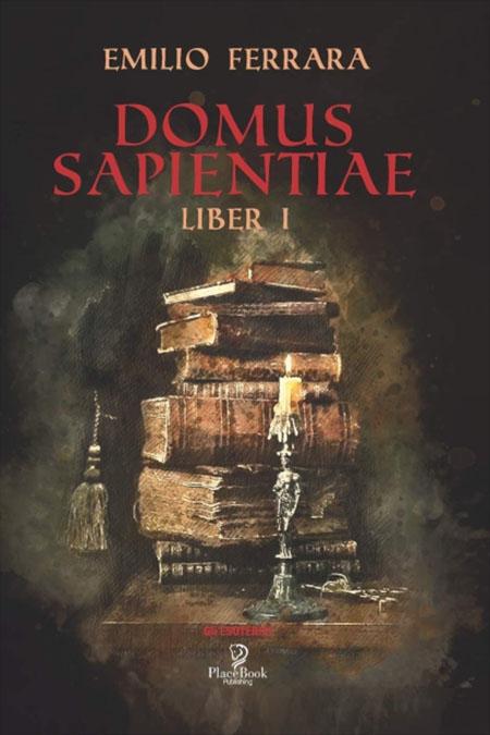 'Domus Sapientiae - Liber I' di Emilio Ferrara