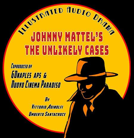 'Gli improbabili casi di Johnny Mattel', audio dramma illustrato