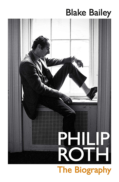 Blake Bailey - 'Philip Roth: The Biography'