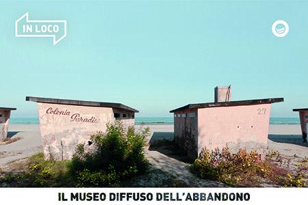 'In Loco. Il museo diffuso dell'abbandono'