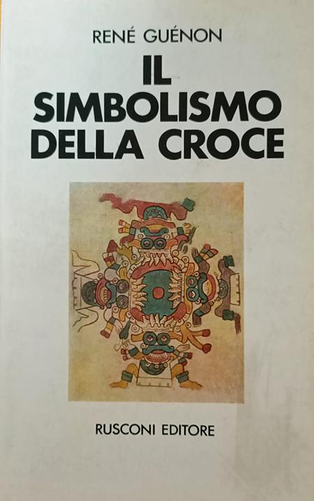 'Il Simbolismo della Croce' di René Guénon